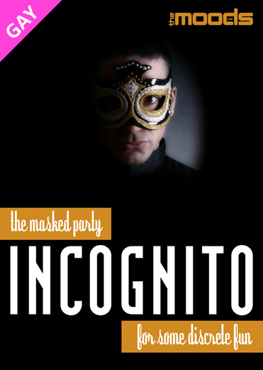 Incognito, the masked party (men only)